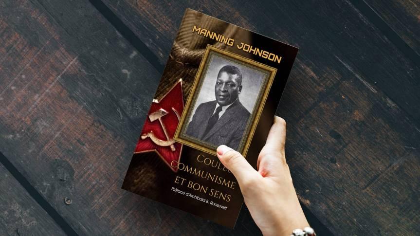 Couleur, communisme et bon sens, par Manning Johnson (1908 –1959)