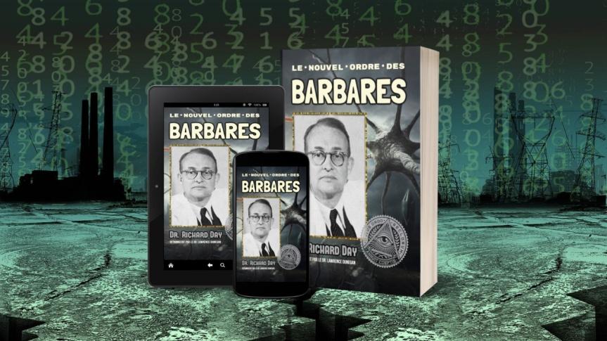 Le Nouvel Ordre des Barbares, par Dr Richard Day (Retranscrit par le Dr. LawrenceDunegan)