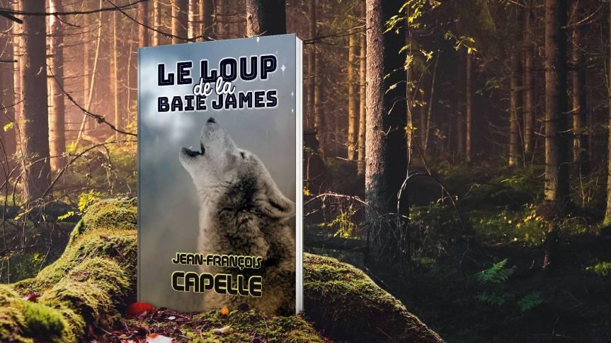 Jean-François Capelle : Le loup de la BaieJames